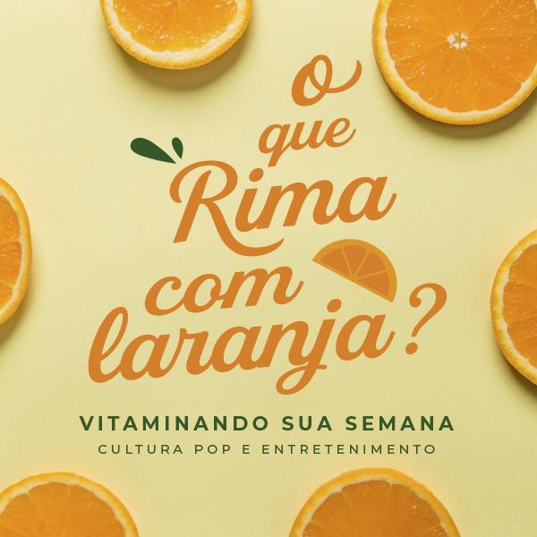 O que rima com laranja?