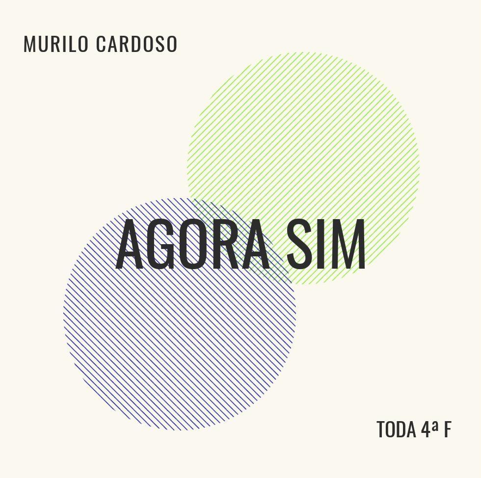 Agora sim, com Murilo Cardoso
