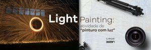 """Light Painting: atividade de """"pintura com luz"""""""
